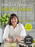 Barefoot Contessa Back to Basics: Fabulous Flavors From Simple Ingredients
