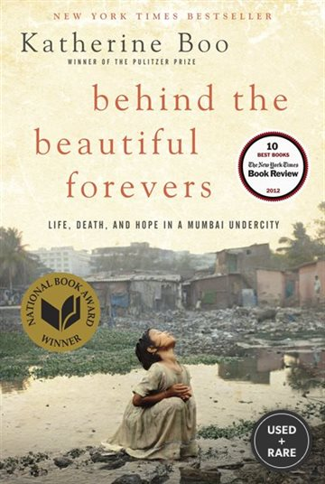 Behind the Beautiful Forevers Life, Death, and Hope in a Mumbai Undercity