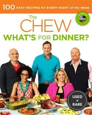 The Chew: What's for Dinner? : 100 Easy Recipes for Every Night of the Week