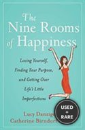 The Nine Rooms of Happiness: Loving Yourself, Finding Your Purpose, and Getting Over Life