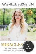 Miracles Now: 108 Life-Changing Tools for Less Stress More Flow and Finding Your True Purpose