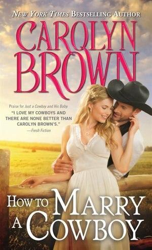 How to Marry a Cowboy (Cowboys & Brides)