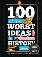 100 of the Worst Ideas in History: Humanity