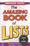 The Amazing Book of Lists: Incredible Information and Tidbits of Trivia (Armchair Digest)