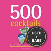 500 Cocktails: the Only Cocktail Compendium You