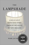 Lampshade a Holocaust Detective Story From Buchenwald to New Orleans