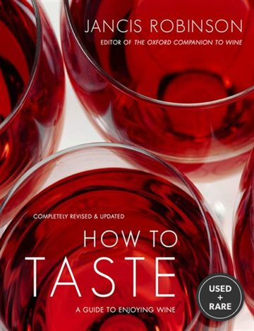 How to Taste: a Guide to Enjoying Wine