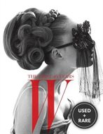 W: the First 40 Years [Hardcover] By Stefano Tonchi; Christopher Bagley; John...