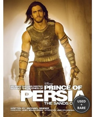 We Make Our Own Destiny: Behind the Scenes of Prince of Persia: the Sands of Time