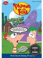 Phineas and Ferb Junior Graphic Novel No. 1: Nothing But Trouble