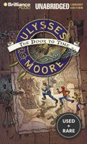 Ulysses Moore: the Door to Time (Ulysses Moore Series)