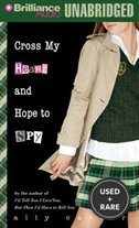 Cross My Heart and Hope to Spy (Gallagher Girls Series)