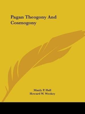 Pagan Theogony and Cosmogony