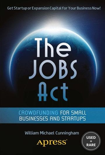 The Jobs Act: Crowdfunding for Small Businesses and Startups
