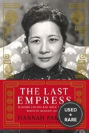 The Last Empress Madame Chiang Ka-Shek and the Birth of Modern China
