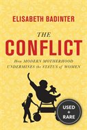 Conflict How Modern Motherhood Undermines the Status of Women
