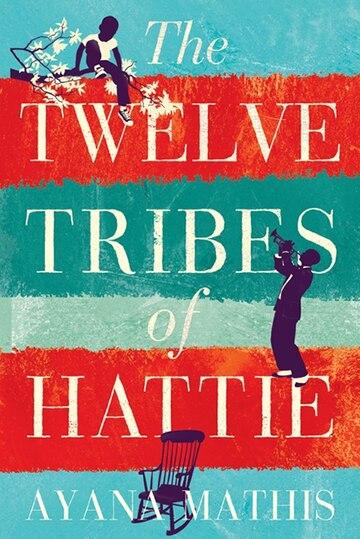 The Twelve Tribes of Hattie (Oprah's Book Club 2.0 & Heather`S Pick)