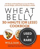 Wheat Belly 30 Minute (Or Less! ) Cookbook