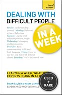 Dealing with Difficult People in a Week: Teach Yourself