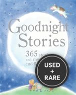 Goodnight Stories: 365 Stories and Rhymes to Cuddle Up With