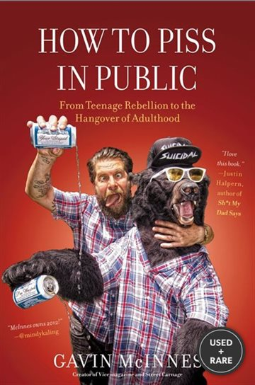 How to Piss in Public: From Teenage Rebellion to the Hangover of Adulthood