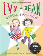 Ivy and Bean No News is Good News: Book 8