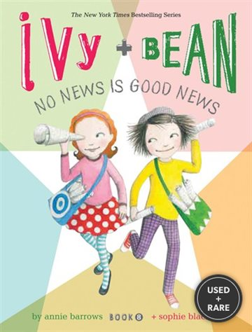Ivy and Bean No News is Good News (Book 8)