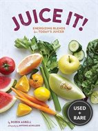 Juice It!: Energizing Blends for Today