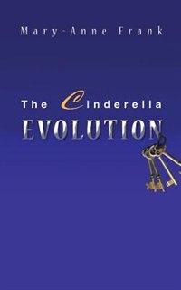 The Cinderella Evolution