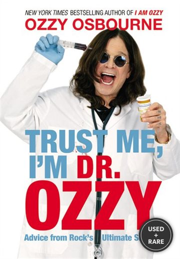 Trust Me I'M Dr. Ozzy: Advice From Rock's Ultimate Survivor