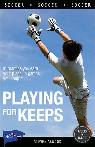 Playing for Keeps (Lorimer Sports Stories)