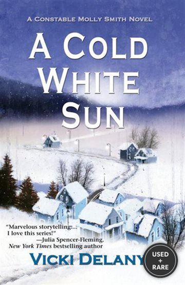 A Cold White Sun: a Constable Molly Smith Mystery (Constable Molly Smith Series)