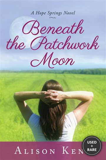 Beneath the Patchwork Moon (a Hope Springs Novel)