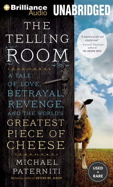 The Telling Room: a Tale of Love, Betrayal, Revenge, and the World's Greatest Piece of Cheese (Brilliance Audio on Compact Disc)