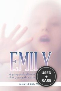 Emily: A Young Girl's Desire to Experience Life While Facing the Uncertainty of Death
