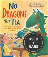 No Dragons for Tea: Fire Safety for Kids (and Dragons)
