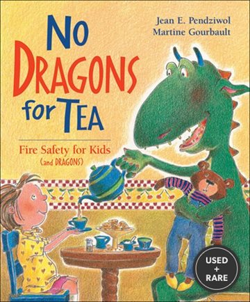 No Dragons for Tea: Fire Safety for Kids (and Dragons
