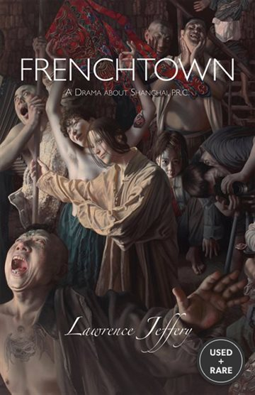 Frenchtown: A Drama about Shanghai, P.R.C.