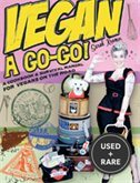 Vegan a Go-Go! : a Cookbook & Survival Manual for Vegans on the Road