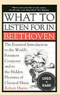What to Listen for in Beethoven. the Essential Introduction to the World