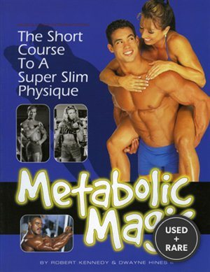 Metabolic Magic: the Short Course to a Super Slim Physique