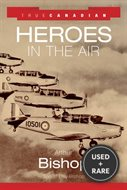 True Canadian Heroes in the Air-Billy Bishop & Other Combat Pilots, By Art...