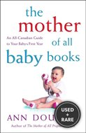 The Mother of All Baby Books: an All-Canadian Guide to Baby