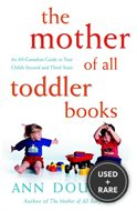 The Mother of All Toddler Books: an All-Canadian Guide to Your Child