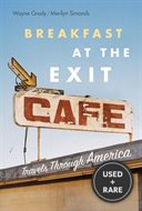 Breakfast at the Exit Cafe: Travels Through America-By Wayne Grady and Merilyn Simonds (Signed By Both)