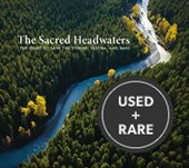 The Sacred Headwaters: the Fight to Save the Stikine, Skeens and Nass
