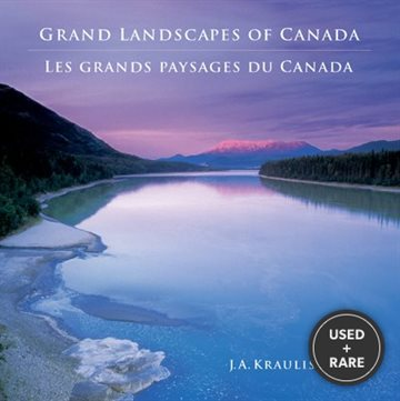 Grand Landscapes of Canada--Les Grands Paysages Du Canada