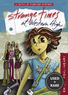 Strange Times at Western High (Natalie Fuentes Mystery, Bk. 1)