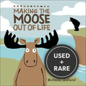 Making the Moose Out of Life