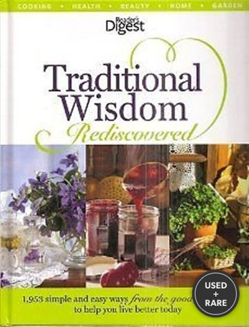 Reader's Digest Traditional Wisdom Rediscovered: 1, 953 Simple and Easy Ways From the Good Old Days T